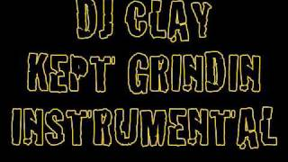 Kept Grindin Instrumental- DJ CLAY