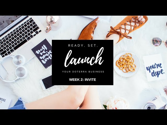 WEEK TWO :: INVITE🌿 Ready, Set, LAUNCH
