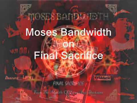 Moses Bandwidth   Final Sacrifice   YouTube