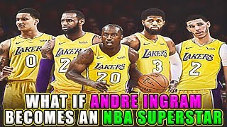 What If Andre Ingram becomes an NBA Superstar?