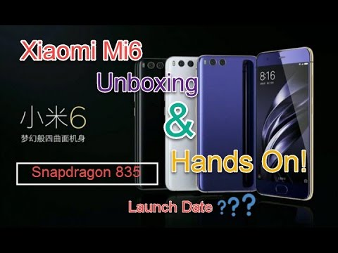 Xiaomi Mi6 Unboxing & Hands On    Launch Date in India??    Snapdragon 835 Processor, Dual Camera