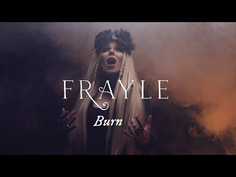 Frayle - Burn (Official Video) 4KKaynak: YouTube · Süre: 4 dakika13 saniye