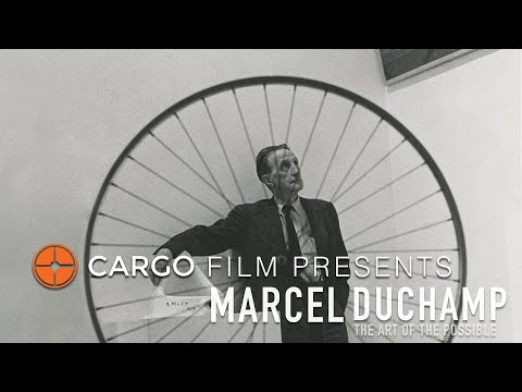 Cargo Film Presents: 'Marcel Duchamp The Art Of The Possible'
