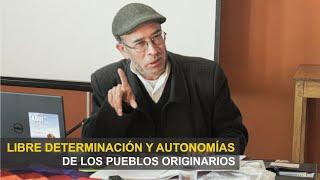Respuestas y Reflexiones Sobre la Libre Determinación y Autonomías de los Pueblos Originarios