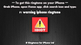 Warning Idiot iPhone Ringtone