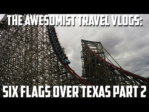 Awesomist Travel Vlog: Six Flags Over Texas Part 2.