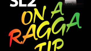 SL2  On a Ragga Tip  2007 Rave Breaks Remix   Slipmatt Lime JJ