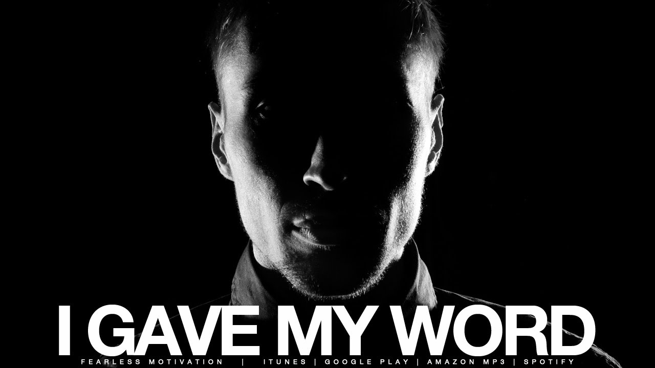 Download I Gave My Word - Motivational Video - It's Called Integrity!