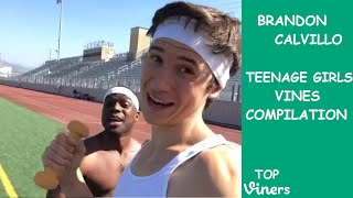 "Brandon Calvillo ""Teenage Girl"" Vines Compilation - Top Viners ✔"