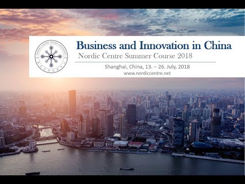Nordic Centre Summer Course Business and Innovation in China