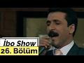 İbo Show - 26. Bölüm (Konuk : Semra Kaynana - Latif Doğan)