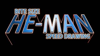 BITE SIZE HE-MAN (He Man and the Masters of the Universe)- speed drawing