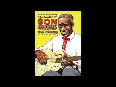 born March 21, 1902 Son House (Preachin' Blues)