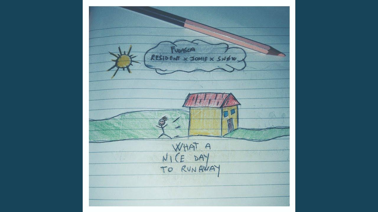 Fudasca, Jomie, Snøw - what a nice day to run away (Feat. Resident)