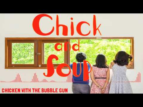 Chick And Coup - Chicken With The Bubble Gun