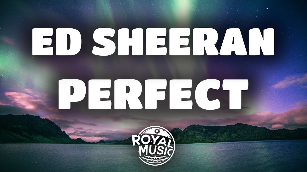 Ed Sheeran Perfect Lyrics Lyric Video Youtube