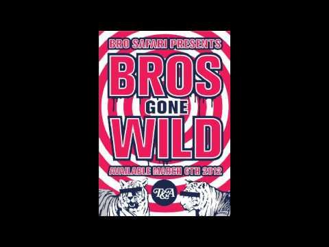 Bro Safari - Bros Gone Wild EP [Teaser Mix]