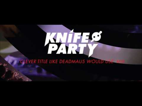 Mixmag - Knife Party 'Clever Title Like Deadmau5 Would Use' Mix (12/12)