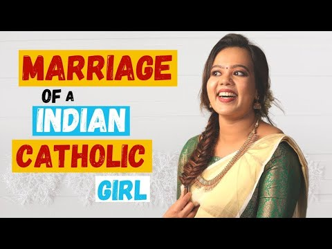 INDIAN ARRANGED CHRISTIAN MARRIAGE  ( The Drama ) - { A Catholic Girl getting Married in India }