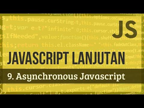 JAVASCRIPT LANJUTAN | 9. Asynchronous Javascript