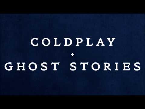Coldplay - Ghost Stories (2014) Full Album