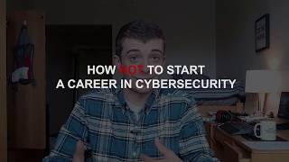 How NOT to Start A Career in Cybersecurity