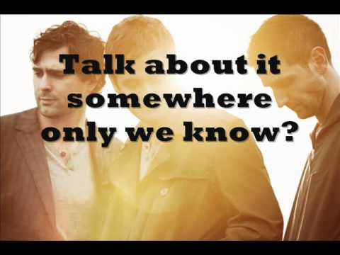 Somewhere Only We Know - Keane Lyrics