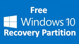 Create  A Windows 10 Bootable Recovery Partition