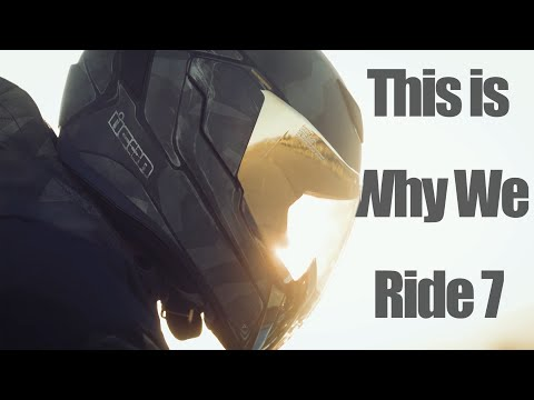 THIS IS WHY WE RIDE 7
