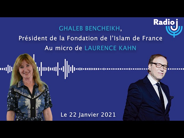 Islam de France : Ghaleb Bencheikh sur Radio J