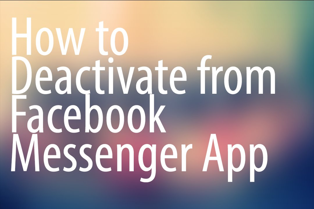 How to deactivate facebook messenger app youtube ccuart Image collections