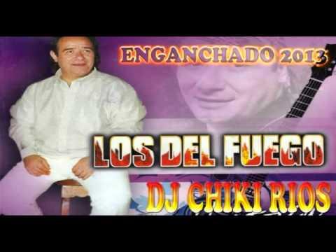 LOS DEL FUEGO SUS MEJORES EXITOS ENGANCHADO ORIGINALES