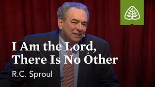 R.C. Sproul: I Am tнe Lord, Thęrę Iṡ N๐ Other