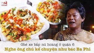 Ghé Xe Bắp Nữ Hoàng Ở Quận 6 , Nghe Ông Chủ Kể Chuyện Như Bác Ba Phi   Món Ngon Yan Food