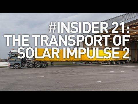 Epic Wing Transport of Solar Impulse 2, #Insider 21