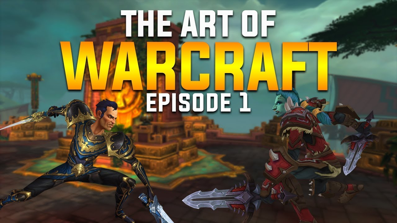 The Art Of Warcraft Wow Pvp Introduction Ep 1 Youtube