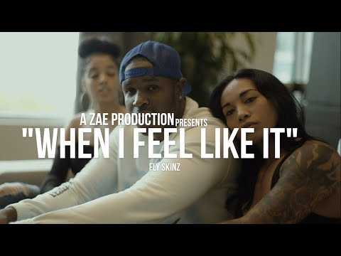 Fly Skinz - When I Feel Like It (Official Music Video) Shot By @AZaeProduction
