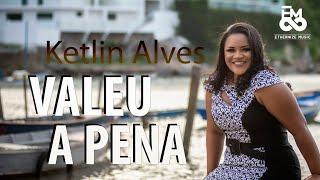 HINO FORTE PARA CONGRESSO - VALEU A PENA - Ketlin Alves - Lyric Video