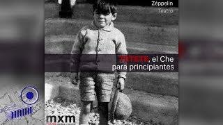 Tetete, el Che para principiantes