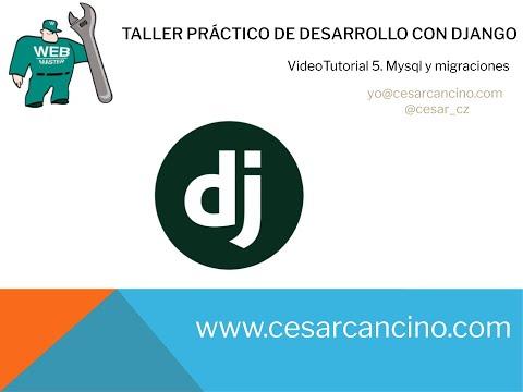 Videotutorial 5 Taller Práctico de Django. Mysql y migraciones