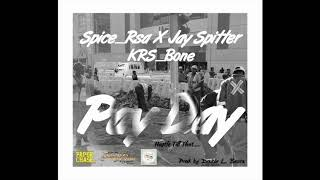 Spice Rsa Ft Jay Spitter & KRS Bone - Pay Day (Official Audio)