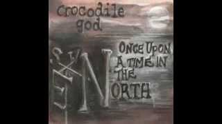 "Crocodile God  ""Once Upon A Time In The North""  No.835"