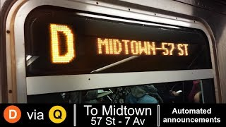 ᴴᴰ R160 D train via N and Q lines to 57 St - 7 Ave Announcements - via Broadway / 4 Av Local