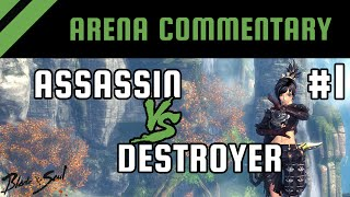Arena PvP Commentary #1: Assassin vs Destroyer [Commentary] | Blade And Soul