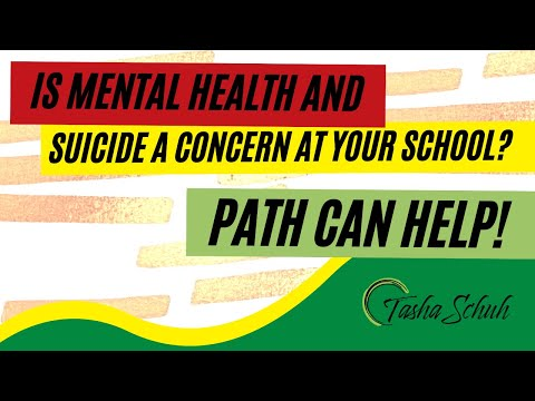 Is Mental Health and Suicide a Concern at Your School? PATH Can Help!