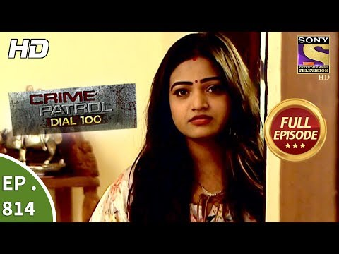Crime Patrol Dial 100 – Ep 814 – Full Episode – 5th July, 2018