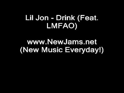 Lil Jon - Drink (Ft. LMFAO) NEW SONG 2011