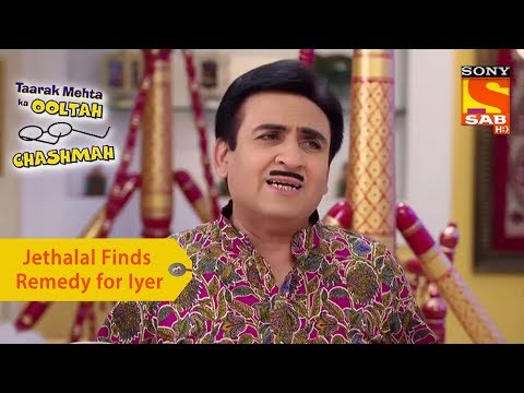 Your Favorite Character | Jethalal Finds Remedy For Iyer | Taarak Mehta Ka Ooltah Chashmah