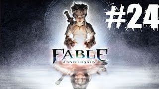 Fable Anniversary Walkthrough Part 24 Gameplay Lets Play Playthrough