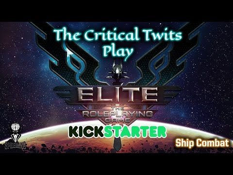 Critical Twits Play The Elite: Dangerous RPG Pt1: Ship Combat